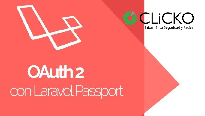 Laravel Passport: Autenticación API con Oauth2 - Blog Clicko